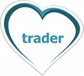 Business Concept, Trader Word On Love Heart