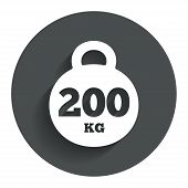 Weight sign icon. 200 kilogram. Sport symbol
