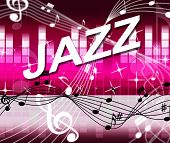 Jazz Music Indicates Track Soundtrack And Melody
