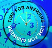 Time For Answers Indicates Knowhow Info And Assist