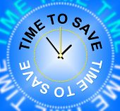 Time To Save Indicates Wealth Increase And Saved