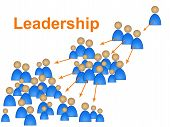 Leadership Leader Shows Manage Authority And Directorate