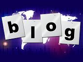 World Blog Shows Worldwide Planet And Blogger