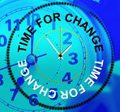 Time For Change Shows Reform Rethink And Changing