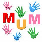 Mum Handprints Represents Mamma Childhood And Ma