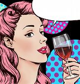 Pop Art illustration of woman with the glass of wine with speech bubble.Pop Art girl.