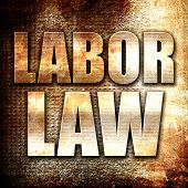 labor law, rust writing on a grunge background poster