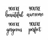Motivational Vector Lettering Quotes.you Are Awesome, Perfect, Gorgeous, Beautiful. Wall Poster Home poster