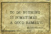 To Do Nothing Is Sometimes A Good Remedy - Famous Ancient Greek Physician Hippocrates Quote Printed  poster