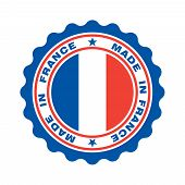 Stamp With Text Made In France. Logo French Quality. French Flag In Centre Circle. Icon Premium Qual poster