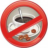 The Sign of no drink Coffee, symbol danger label. Do not drink coffee