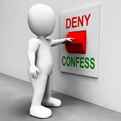 Confess Deny Switch Shows Confessing Or Denying Guilt Innocence