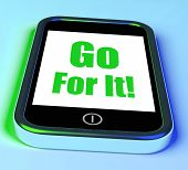 Go For It On Phone Shows Take Action