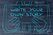 Business Man Holding Sign Saying Write Your Own Story