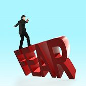 Man Balancing On 3d Red Fear Word Falling. Concept Of Courage, Overcoming Fear And Adversity. poster