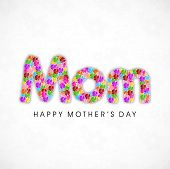 Floral decorated text Mom for Happy Mothers Day,