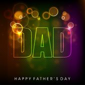 Shiny text Dad on abstract background. Happy Fathers Day concept.