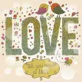 All you need is Love. Stylish romantic card with cute birds and insects. Bright Love word made of leafs on modern background with bokeh effect