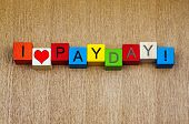 I Love Pay Day, Sign for Working, Business, Wages and Employment.