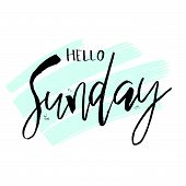 Hello Sunday. Funny Morning Handwritten Lettering Quote For Calendars, Posters, T-shirt, Prints, Car poster