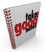 Take Good Notes words notebook remind important points