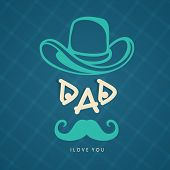 Poster, banner or flyer design with stylish text DAD, cowboy hat and moustache on blue background.