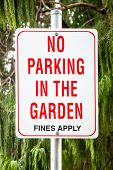 Sign Stating: No Parking In The Garden