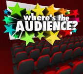 Where's the Audience 3d words on a movie theater screen asking about your missing customers or people to watch your program or buy your products