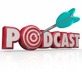 Podcast word in red 3d letters and an arrow hitting a bulls-eye or target to illustrate a targeted mp3 downloadable files