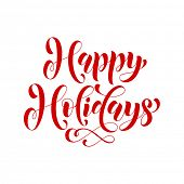 Happy Holidays lettering design. Vector text calligraphy greeting card template. Creative typography poster