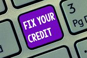 Handwriting Text Writing Fix Your Credit. Concept Meaning Keep Balances Low On Credit Cards And Othe poster
