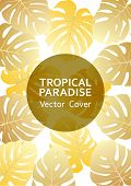 Tropical Paradise Gold Leaf Vector Cover. Cool Floral A4 Design. Exotic Tropic Plant Leaf Vector. Su poster