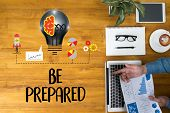 Be Prepared Concept , Preparation Is The Key  Plan, Prepare, Perform poster