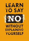Learn To Say No Without Explaining Yourself Inspiring Quote Vector Illustration poster