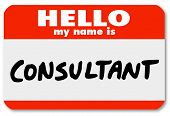 The word Consultant written on a Hello My Name Is badge, nametag or sticker to advertise that you ar