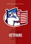 foto of veterans  - Greeting card poster showing illustration of an American soldier serviceman saluting USA stars and stripes flag viewed from rear set inside oval done in retro style with words Happy Veterans Day in honor of our servicemen and woman - JPG