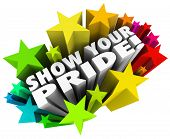 Show Your Pride words 3d colorful stars proud feelings strengths success