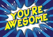 Youre Awesome - Vector Illustrated Comic Book Style Phrase On Abstract Background. poster