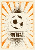 Football Typographic Vintage Grunge Style Poster. Retro Vector Illustration. poster