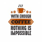 Funny Coffee Quote And Saying. 100 Vector Best For Graphic poster
