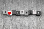 I Love Coffee. Mocha, Espresso, Cappuccino? For Coffee Lovers Everywhere!