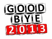 3D Good Bye 2013 Button Click Here Block Text