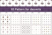 Vector collection of 10 patterns for desserts