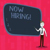 Handwriting Text Now Hiring. Concept Meaning Workforce Wanted Employees Recruitment. poster