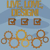 Text Sign Showing Live Love Design. Conceptual Photo Exist Tenderness Create Passion Desire. poster