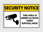 Security Notice This Area Is Under 24 Hour Video Surveillance Sign On Transparent Background poster