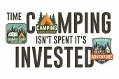 Time Camping Isn T Spent It S Invested. Graphic Design For T-shirt, Tee, Print Or Apparel. Modern Ty poster