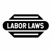 Labor Laws Stamp On White Background. Sticker Or Label. poster