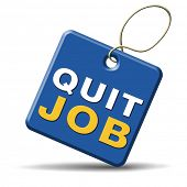 pic of quit  - quit job resign quitting from work and getting unemployed - JPG