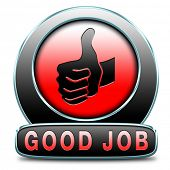 great job good work results in successful assignment. Sign or icon for congratulations of accomplish